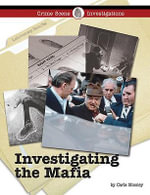 Investigating the Mafia : INVESTIGATING THE MAFIA -L - Carla Mooney