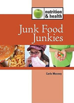 Junk Food Junkies : JUNK FOOD JUNKIES -L - Carla Mooney