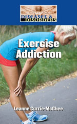 Exercise Addiction : EXERCISE ADDICTION - Leanne K Currie-McGhee