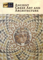 Ancient Greek Art and Architecture : ANCIENT GREEK ARTAND ARCHITECTURE -L