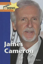 PEOPLE IN THE NEWS : JAMES CAMERON - Jenny MacKay