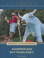 American Mythology : Mythology and Culture Worldwide (Lucent) - Don Nardo