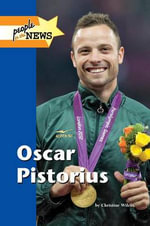 Oscar Pistorius : People in the News