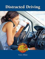Distracted Driving : Hot Topics (Lucent)