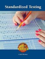Standardized Testing : Hot Topics (Lucent)