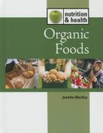 Organic Foods : Nutrition and Health