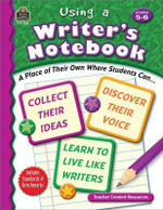 Using a Writer's Notebook, Grades 5-6 : Grades 5-6 - Jane Webster