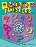 Mind Twisters, Grade 6 - Melissa Hart