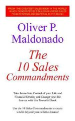10 Sales Commandments :  Take Immediate Control of Your Life and Financial Destiny and Change Your Life Forever with This Powerful Book - Oliver P. Maldonado