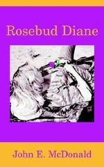 Rosebud Diane - John  E. McDonald