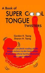 A Book of Super Cool Tongue Twisters - Gordon, K. Tseng