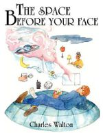 Space Before Your Face - Charles Walton