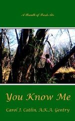 You Know Me :  A Breath of Fresh Air - Carol J. Catlin