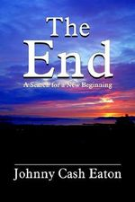 End :  A Search for a New Beginning - Johnny Cash Eaton