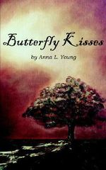 Butterfly Kisses - Anna L. Young