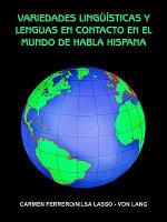 Variedades Ling\Msticas y Lenguas En Contacto En El Mundo de Habla Hispana - CARMEN FERRERO
