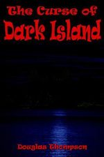 The Curse of Dark Island - Douglas Thompson