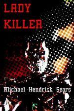 Lady Killer - Michael Hendri Sears