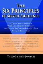 Six Principles of Service Excellence - Theo Gilbert-Jamison