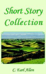 Short Story Collection - C. Earl Allen