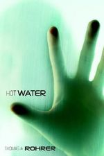 Hot Water - Thomas A. Rohrer