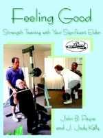 Feeling Good :  Strength Training with Your Significant Elder - John B. Payne