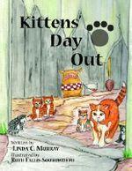 Kittens' Day Out - Linda C. Murray