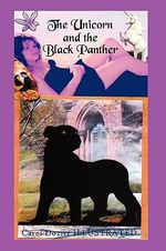 The Unicorn and the Black Panther - Carol Dozier