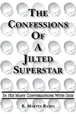 Confessions Of A Jilted Superstar, In His Many Conversations - R. Martin Basso