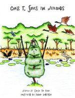 Chris T. Saves the Wetlands - Carol Ter Haar