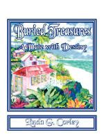 Buried Treasures - A Date with Destiny :  I Love You, I Love You My Life with Women: Two Pl... - Linda G. Corley