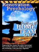 Renovation Psychology(R) : Putting the Home Team to Work - Dr. Debi Warner