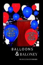 Balloons & Baloney - Jacques Ferraris