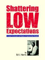 Shattering Low Expectations :  A Guide for Educators and Parents of American-Black Students - Ed J. Harris