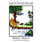 Rupert and That Old Yellow Cat - Richard L. Wood Jr.