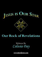 Jesus is Our Star :  Our Rock of Revelations - Calasia Day