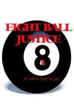 Eight Ball Justice - William Mark Hughes