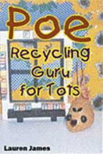 Poe, Recycling Guru for Tots - Lauren James