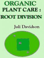 Organic Plant Care : Root Division - Juli Davidson