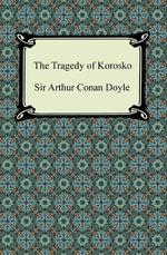 The Tragedy of the Korosko - Arthur Conan Doyle