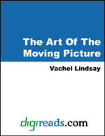 The Art Of The Moving Picture - Vachel Lindsay