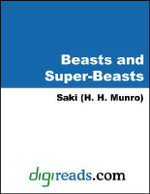 Beasts and Super-Beasts - Saki (H. H. Munro)