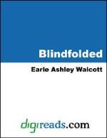 Blindfolded - Earle Ashley Walcott
