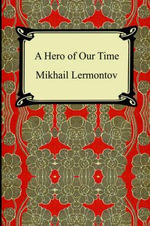 A Hero of Our Time - Mikhail Yurievich Lermontov
