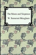 The Moon and Sixpence - W Somerset Maugham