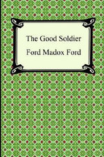 The Good Soldier - Ford Madox Ford