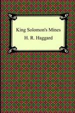 King Solomon's Mines - Sir H Rider Haggard