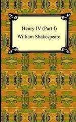 Henry IV, Part I - William Shakespeare