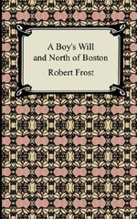 A Boy's Will and North of Boston - Robert Frost