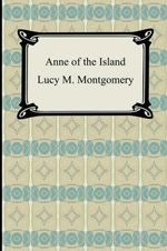 Anne of the Island : Anne of Green Gables Series : Book 3 - L. M. Montgomery